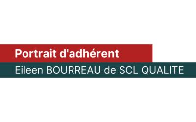 Portrait d'adhérent : Eileen Bourreau (SCL Qualité)